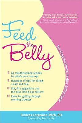 Feed the Belly by Frances Largeman-Roth