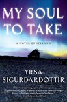 My Soul to Take by Yrsa Sigurardttir