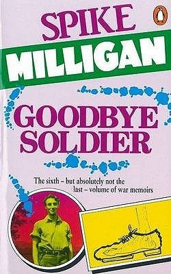 Goodbye Soldier by Spike Milligan