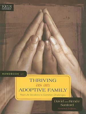 Download online for free Handbook on Thriving as an Adoptive Family: Real-Life Solutions to Common Challenges PDF by David Sanford