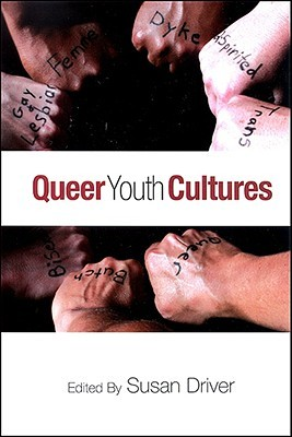 Queer Youth Cultures by Susan Driver