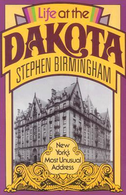 Life at the Dakota by Stephen Birmingham