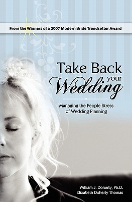 Take Back Your Wedding: Managing the People Stress of Wedding Planning