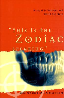 """""""This Is the Zodiac Speaking"""" by Michael D. Kelleher"""