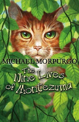 The Nine Lives Of Montezuma by Michael Morpurgo