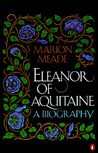 Eleanor of Aquitaine by Marion Meade