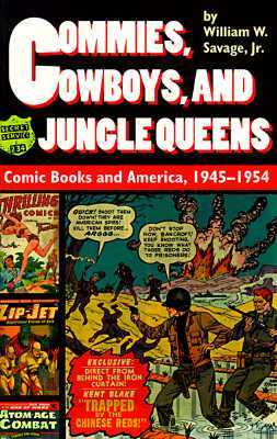 Commies, Cowboys, and Jungle Queens by William W. Savage Jr.