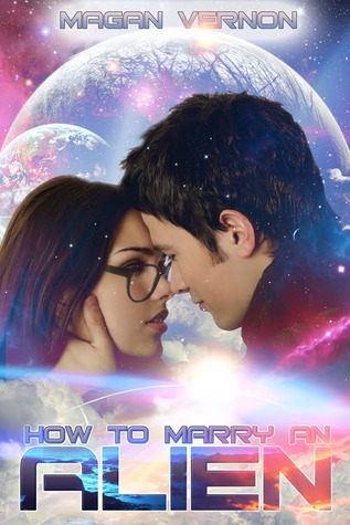 How to Marry an Alien by Magan Vernon