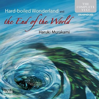 Hard Boiled Wonderland and the End of the World by Haruki Murakami
