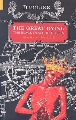 The Great Dying: The Black Death in Dublin