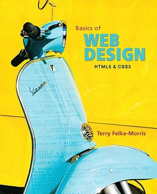 Basics of Web Design by Terry Morris