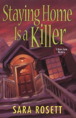 Staying Home is a Killer (A Mom Zone Mystery, #2)