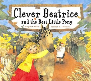 Clever Beatrice and the Best Little Pony (Clever Beatrice)