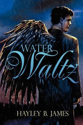 Water Waltz by Hayley B. James