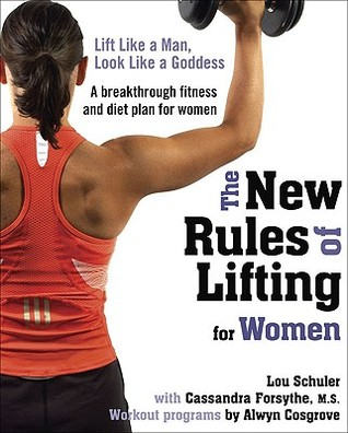 The New Rules of Lifting for Women by Lou Schuler
