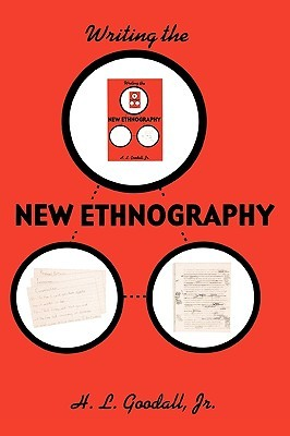 Writing the New Ethnography by H.L. Goodall Jr.