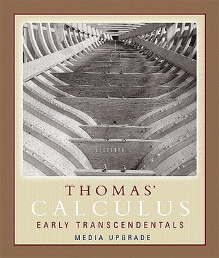 Thomas' Calculus 11th Early Transcendentals Media Upgrade, Pa... by George B. Thomas Jr.