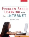 Problem-Based Learning With the Internet Grades 3-6