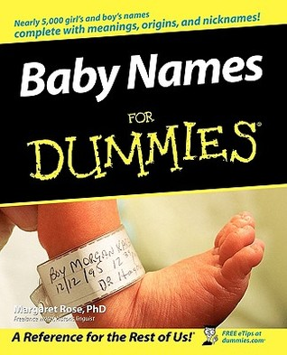 Baby Names for Dummies by Margaret Rose