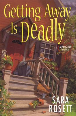 Getting Away is Deadly (A Mom Zone Mystery, #3)