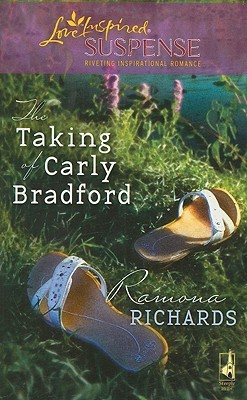 The Taking of Carly Bradford (Steeple Hill Love Inspired Suspense #150) (Jackson's Retreat, Book 3)
