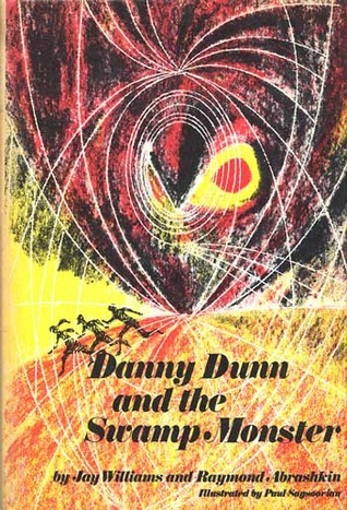 Danny Dunn and the Swamp Monster by Jay Williams