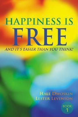 Happiness Is Free by Hale Dwoskin