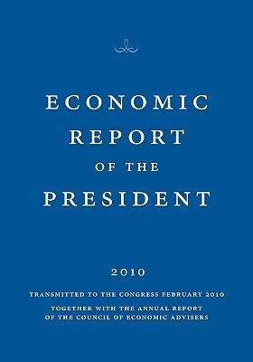 Economic Report Of The President 2010 by Council of Economic Advisers