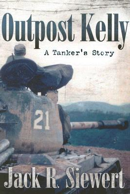 Outpost Kelly: A Tankers Story