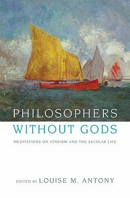 Philosophers Without Gods by Louise M. Antony