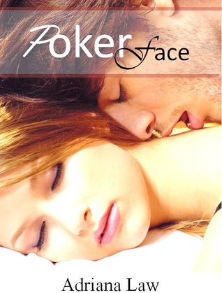 Poker Face by Adriana Law