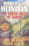 The Green Hills of Earth / The Menace from Earth by Robert A. Heinlein