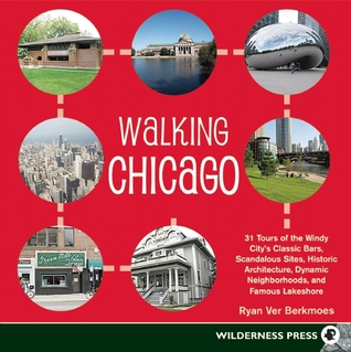 Walking Chicago by Ryan Ver Berkmoes