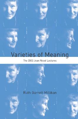 Varieties of Meaning: The 2002 Jean Nicod Lectures