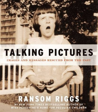 Talking Pictures by Ransom Riggs