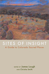 Sites of Insight: A Guide to Colorado Sacred Places