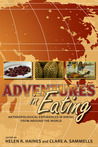Adventures in Eating: Anthropological Experiences in Dining from Around the World