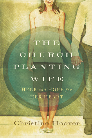 The Church Planting Wife by Christine Hoover