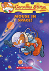 Mouse in Space! (Geronimo Stilton, #52)