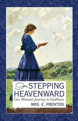 Stepping Heavenward by Elizabeth Payson Prentiss