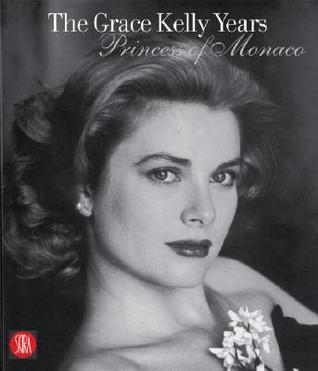 The Grace Kelly Years by Frédéric Mitterrand
