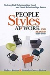 People styles at work-- and beyond : Making bad relationships good and good relationships better