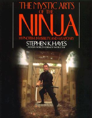 The Mystic Arts of the Ninja the Mystic Arts of the Ninja