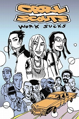 Grrl Scouts Volume 2: Work Sucks (Grrl Scouts)