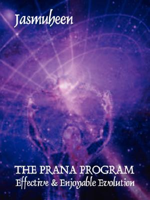 The Prana Program - Effective & Enjoyable Evolution by Jasmuheen