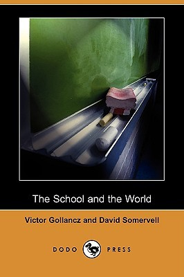 The School and the World (Dodo Press)
