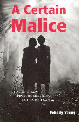 A Certain Malice by Felicity Young