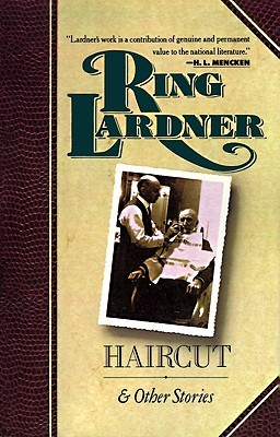Haircut and Other Stories by Ring Lardner