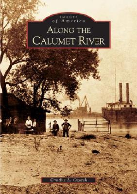 Along the Calumet River (Images of America: Illinois)