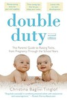 Double Duty: The Parents' Guide to Raising Twins, from Pregndouble Duty: The Parents' Guide to Raising Twins, from Pregnancy Through the School Years (2nd Edition) Ancy Through the School Years (2nd Edition)